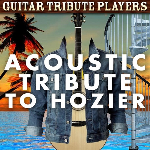 Acoustic Tribute to Hozier de Guitar Tribute Players