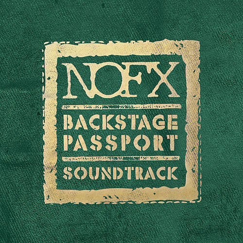 Backstage Passport Soundtrack by NOFX