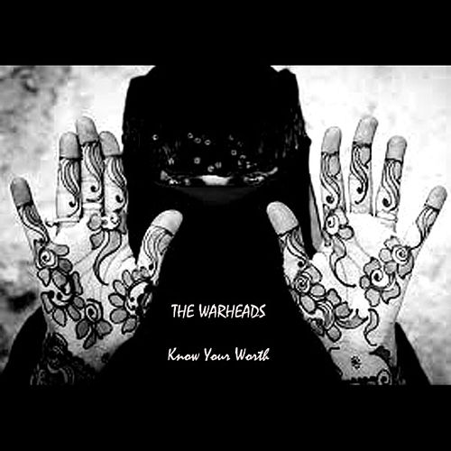 Know Your Worth by The Warheads
