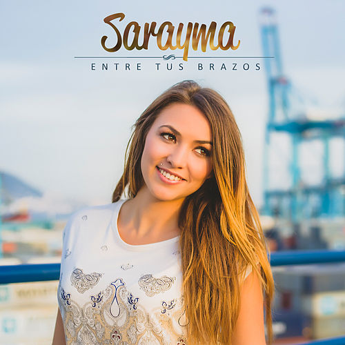 Entre Tus Brazos by Sarayma