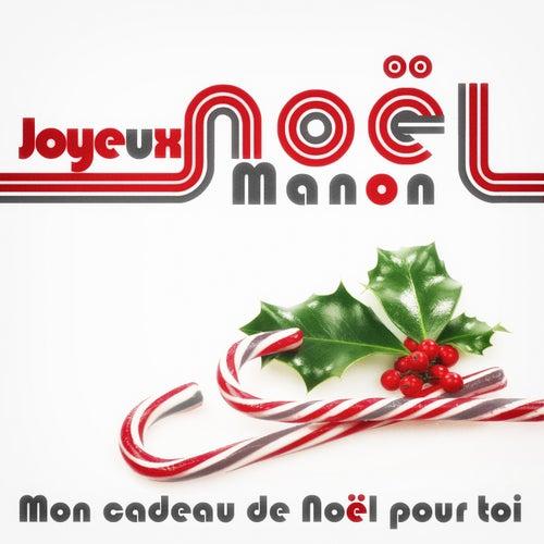 Joyeux Noël Manon - Mon cadeau de Noël pour toi de Various Artists