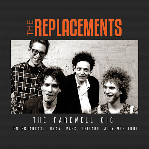 The Farewell Gig (Live) by The Replacements