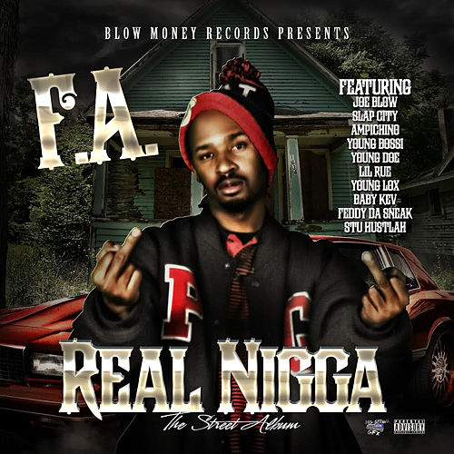 Blow Money Records Presents Real Nigga the Street Album by Fa 'Dogg'