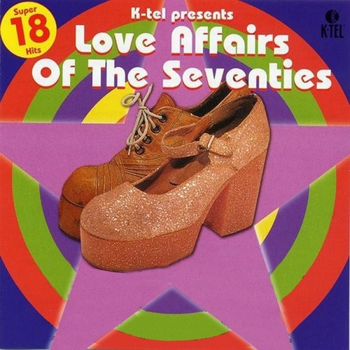 Love Affairs of the Seventies by Various Artists