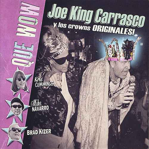 Que Wow by Joe 'King' Carrasco