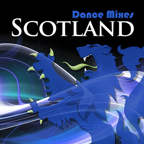 Dance Mixes: Scotland by Various Artists