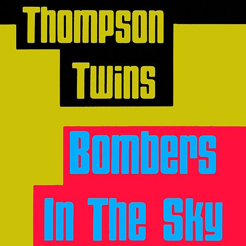 Bombers In the Sky von Thompson Twins