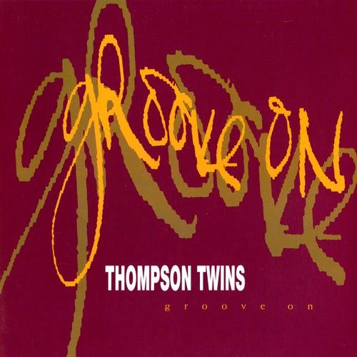 Groove On von Thompson Twins