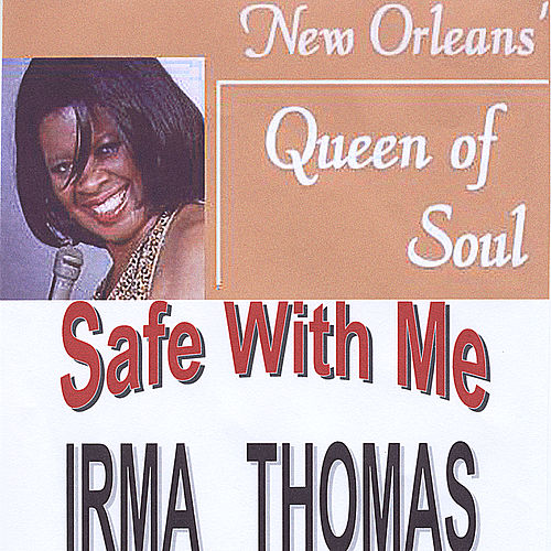 Safe With Me by Irma Thomas