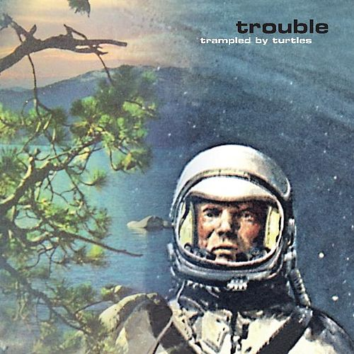 Trouble de Trampled by Turtles