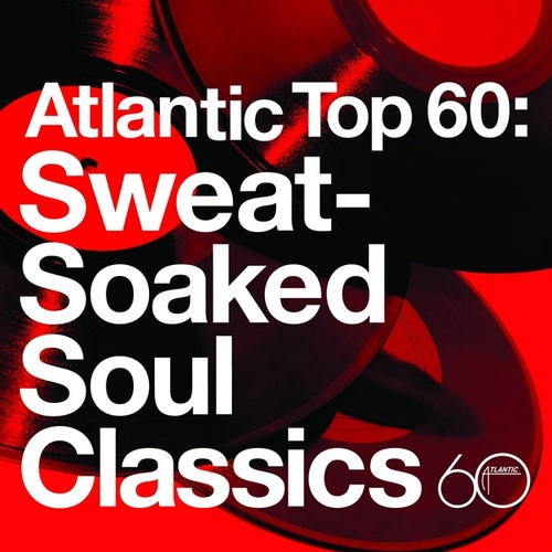 Atlantic Top 60: Sweat-Soaked Soul Classics von Various Artists