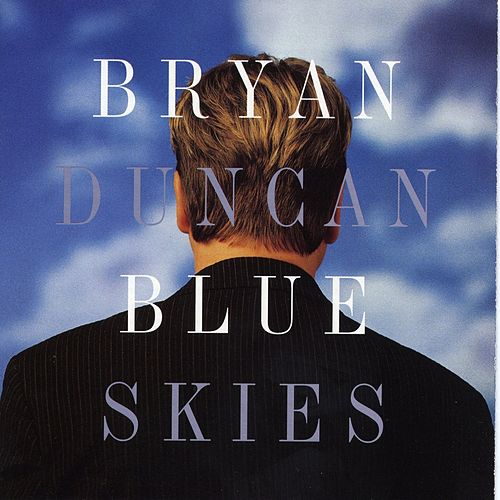 Blue Skies by Bryan Duncan