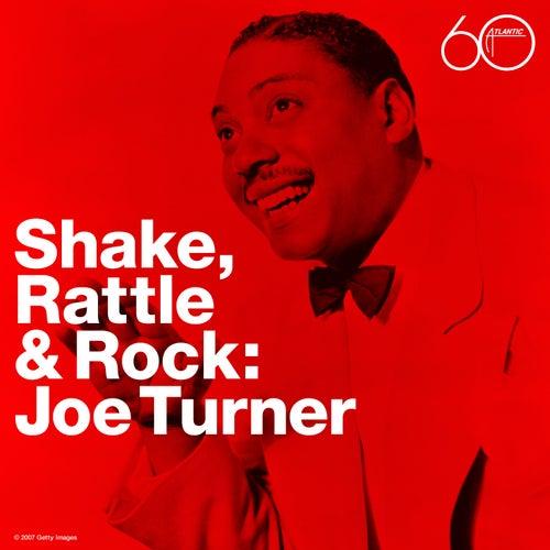Shake Rattle & Rock by Joe Turner