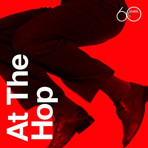 Atlantic 60th: At The Hop by Various Artists
