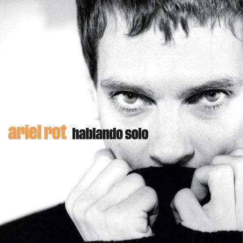 Hablando Solo by Ariel Rot