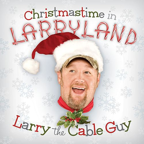 Christmastime In Larryland von Larry The Cable Guy