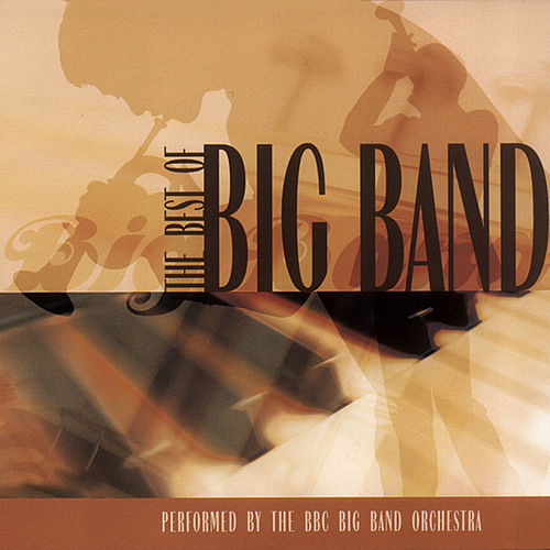 The Best Of Big Band  by BBC Big Band Orchestra