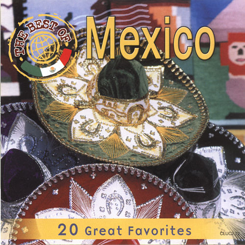 The Best Of Mexico - 20 Great Favorites by Countdown