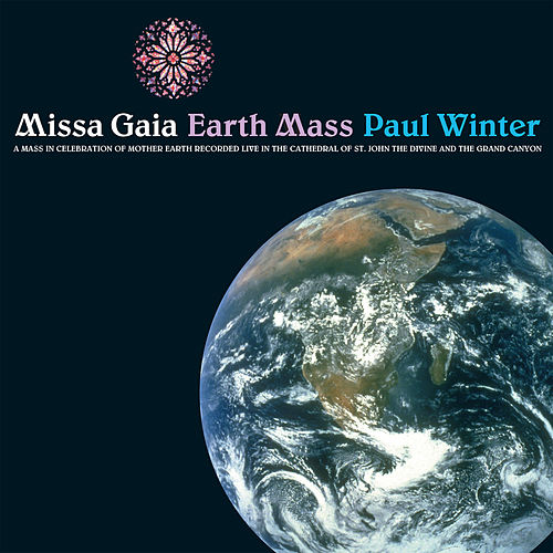 Missa Gaia - Earth Mass de Paul Winter