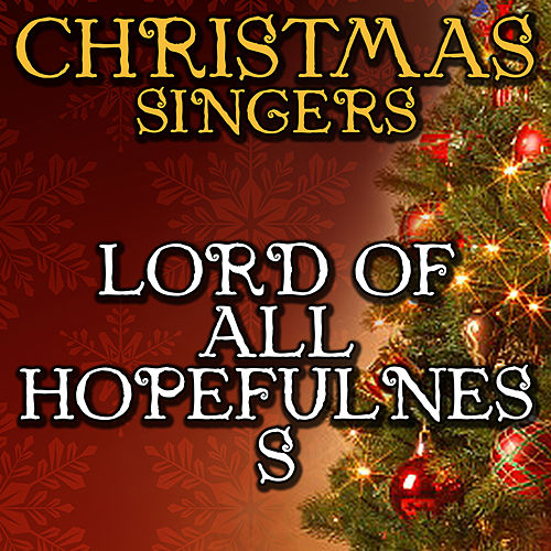 Lord of All Hopefulness by Christmas Singers
