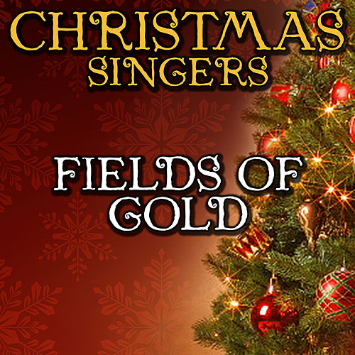 Fields of Gold by Christmas Singers