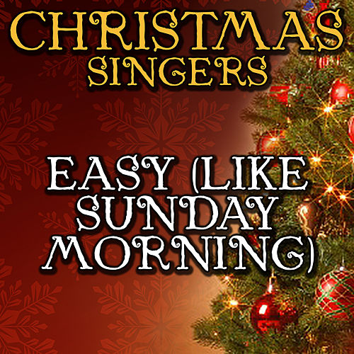 Easy (Like Sunday Morning) by Christmas Singers