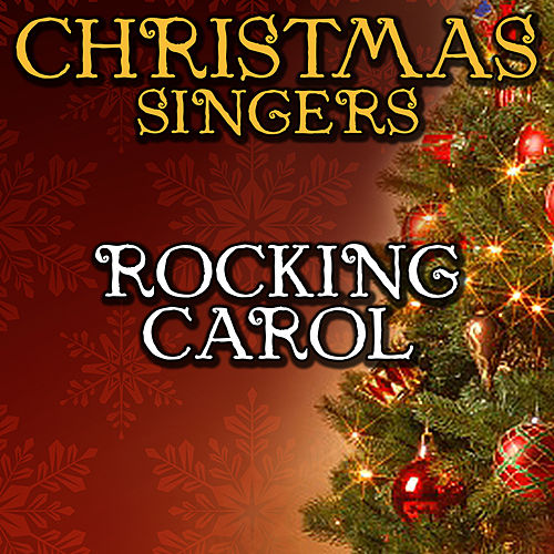 Rocking Carol by Christmas Singers