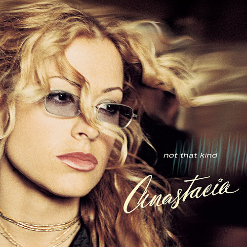 Not That Kind by Anastacia
