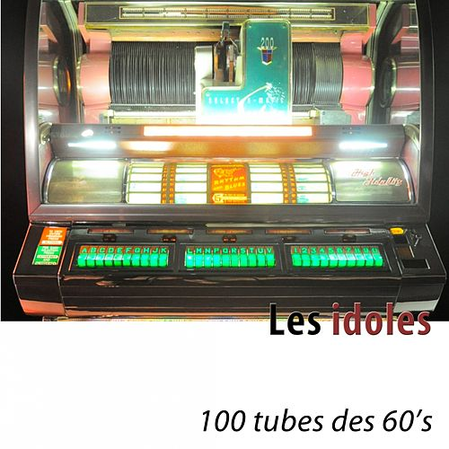 Les Idoles (100 tubes des 60's) by Various Artists