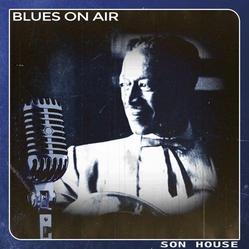 Blues on Air de Son House