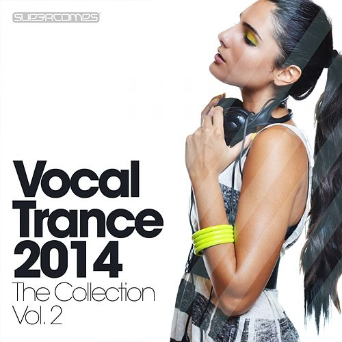 Vocal Trance 2014 - The Collection Volume Two - EP by Various Artists