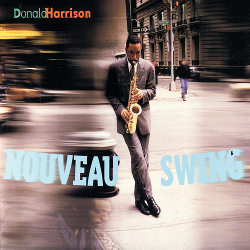 Nouveau Swing by Donald Harrison