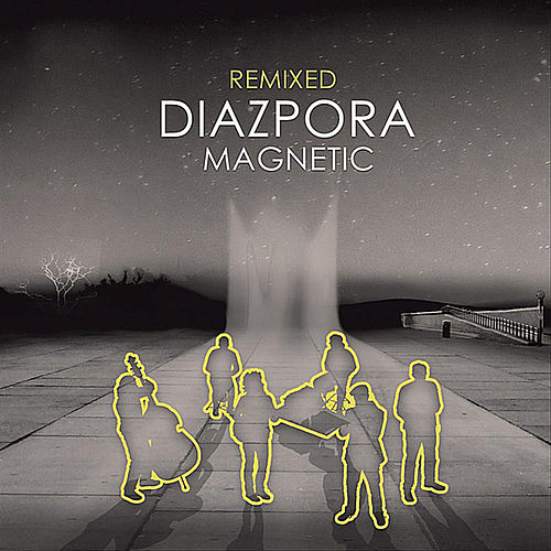Magnetic (Remixed) by Diazpora