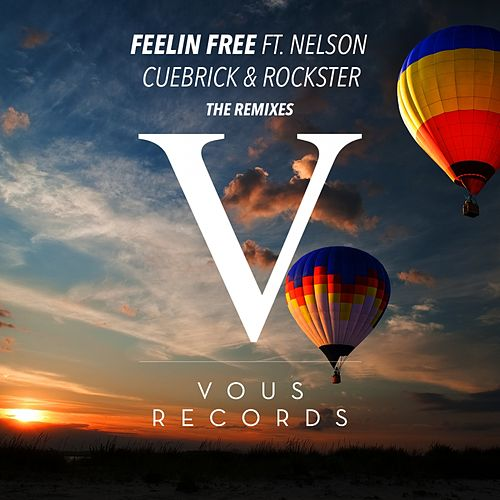 Feelin Free (The Remixes) (feat. Nelson) by Cuebrick