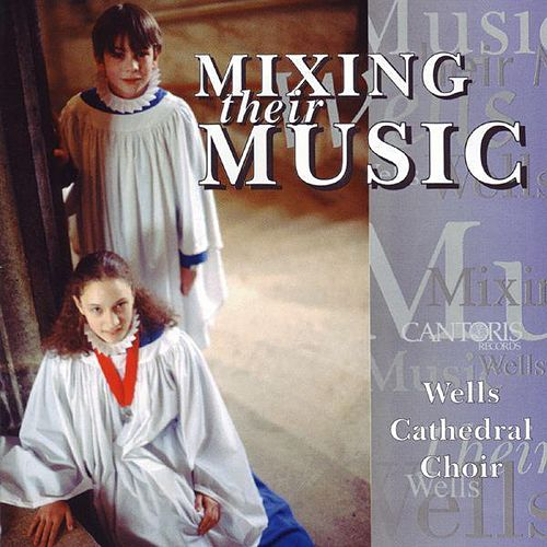 Mixing Their Music von Wells Cathedral Choir