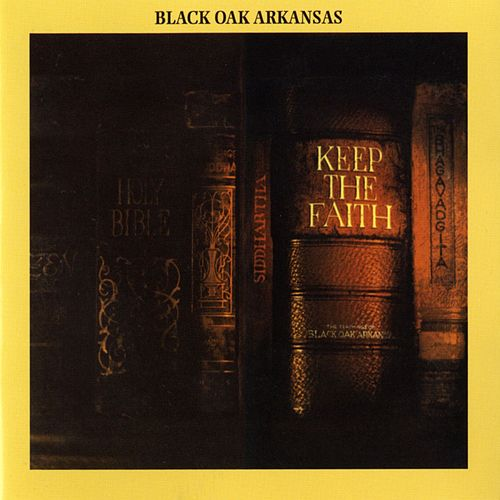 Keep The Faith di Black Oak Arkansas