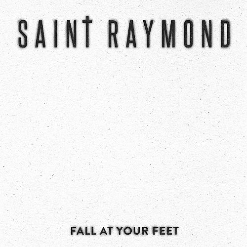 Fall At Your Feet by Saint Raymond