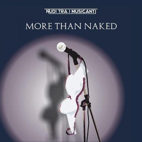 More Than Naked de Nudi tra i musicanti