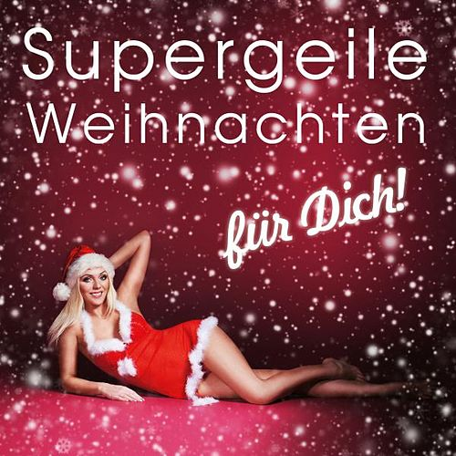 Supergeile Weihnachten für Dich! by Various Artists