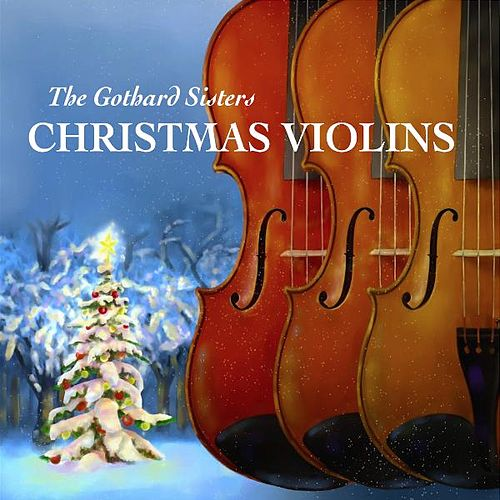Christmas Violins by The Gothard Sisters