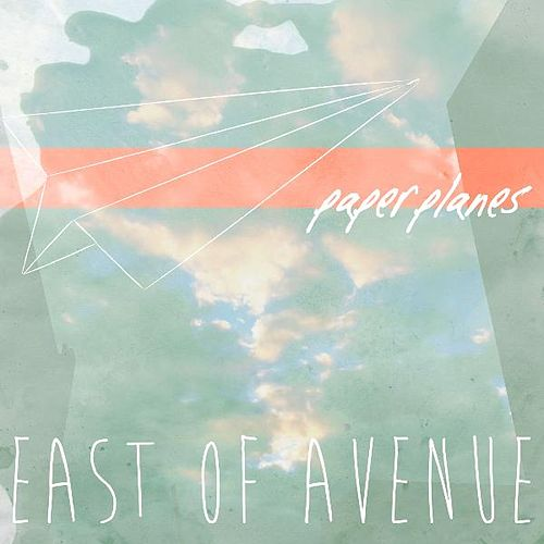 Paper Planes by East of Avenue