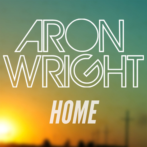 Home by Aron Wright