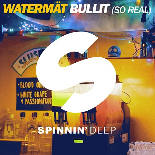 Bullit (So Real) (Radio Edit) by Watermät