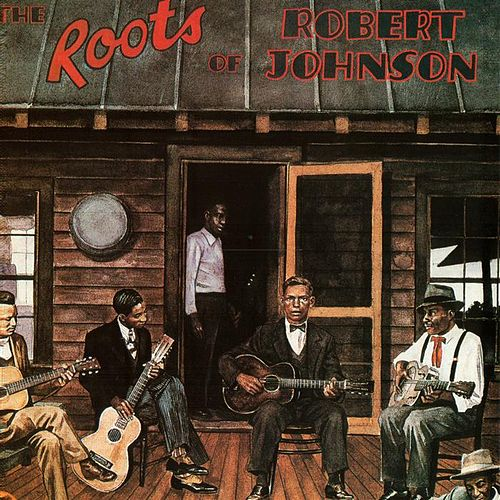The Roots Of Robert Johnson de Various Artists