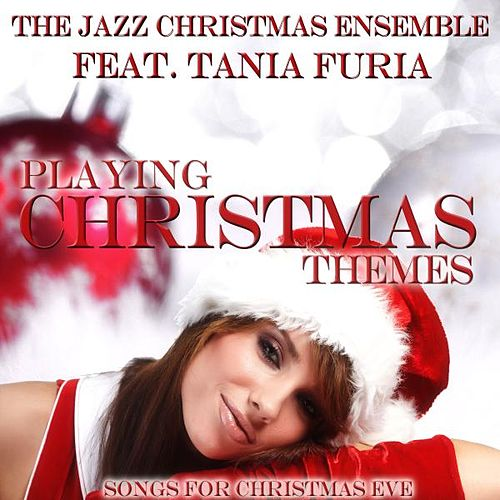 Playing Christmas Themes by The Jazz Christmas Ensemble
