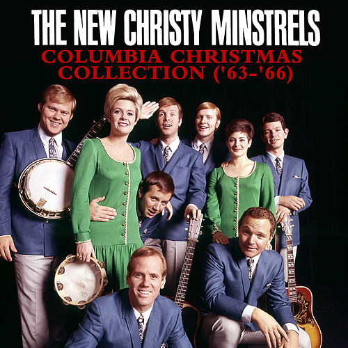 The Complete Columbia Christmas Recordings (1963-1966) by The New Christy Minstrels