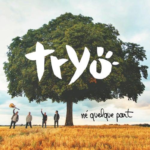 Né quelque part by Tryo