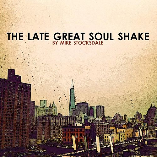 The Late Great Soul Shake de Mike Stocksdale
