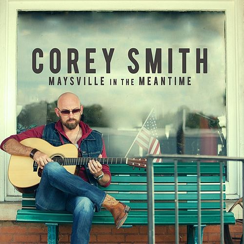 Maysville in the Meantime by Corey Smith
