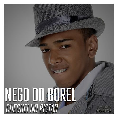 Cheguei no Pistão de Nego Do Borel